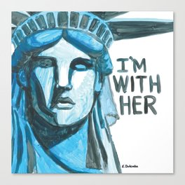 Lady Liberty - I'm With Her Canvas Print