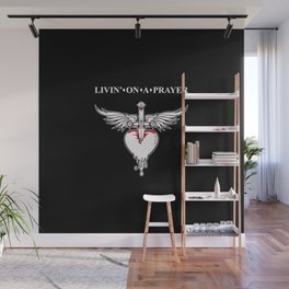 Livin' on a prayer. A rock and roll song. Wall Mural