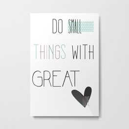 Do small things, typography, quote, inspiration Metal Print