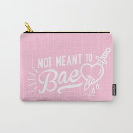 Not Meant To Bae Carry-All Pouch