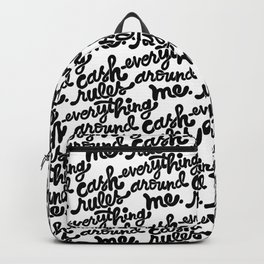 cash rules everything around me x typography Backpack
