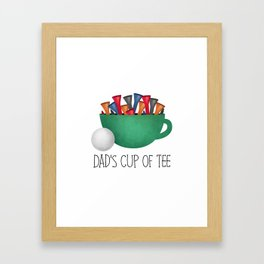 Dad's Cup Of Tee Framed Art Print