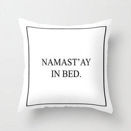 Namast'ay in bed... Throw Pillow