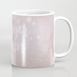You Are Stronger Than You Think motivational quote Coffee Mug
