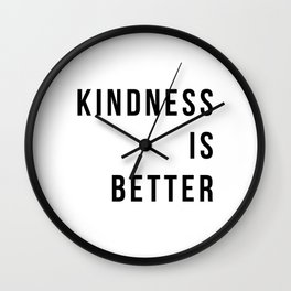 Kindness is better Wall Clock