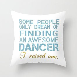 DANCER'S DAD Throw Pillow
