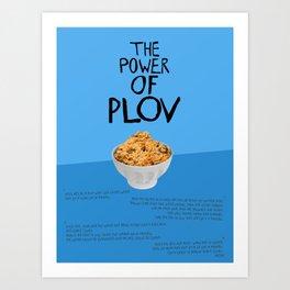 THE POWER OF PLOV Art Print