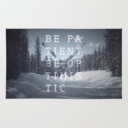 Be patient. Be optimistic. A PSA for stressed creatives. Rug