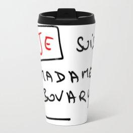 Je suis Madame Bovary Travel Mug
