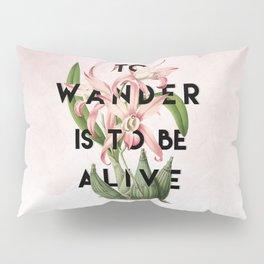 To Wander Pillow Sham