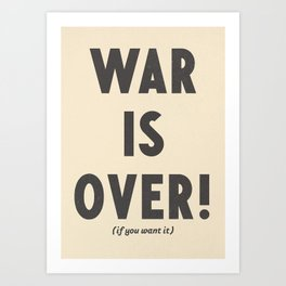 War is over, if you want it, peace message, vintage illustration, anti-war, Happy Xmas, song quote Art Print
