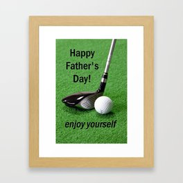 Fathers Day - Enjoy! Framed Art Print