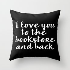 I Love You To The Bookstore And Back - Version II (inverted) Throw Pillow