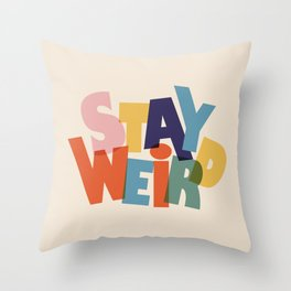 STAY WEIRD - colorful typography Throw Pillow