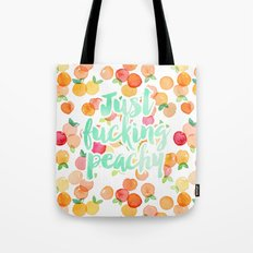 Just Fucking Peachy Tote Bag