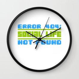 Error 404 social life Nerdy geek gamer gift Wall Clock