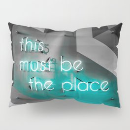 This must be the place / neon Pillow Sham