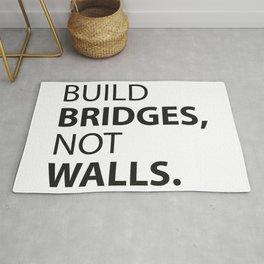 Build Bridges, not Walls. Rug
