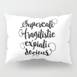 Supercalifragilisticexpialidocious black and white monochrome typography design home decor wall Pillow Sham