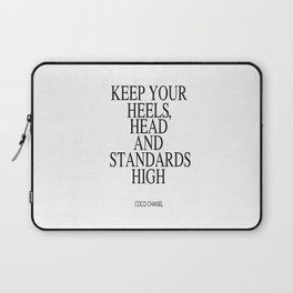 Keep Your Heels, Head And Standards High Digital Print Instant Art Laptop Sleeve