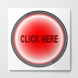 Click Here Button Metal Print