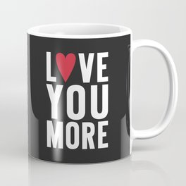 Love You More {dark} Coffee Mug