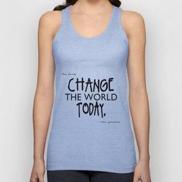 Change the World Today Unisex Tank Top