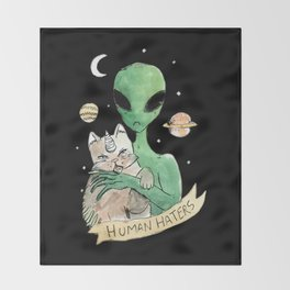 aliens and cats are human haters Throw Blanket