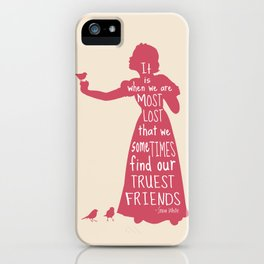 It is When We are Most Lost We Find our Truest Friends - Snow White iPhone Case