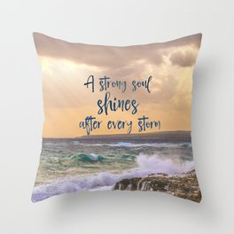 A Strong Soul Shines Storm Quote Throw Pillow