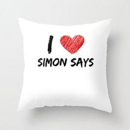 I Love Simon Says Throw Pillow