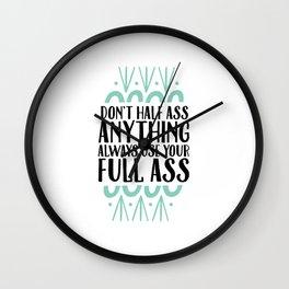 Don't Half Ass Anything Wall Clock