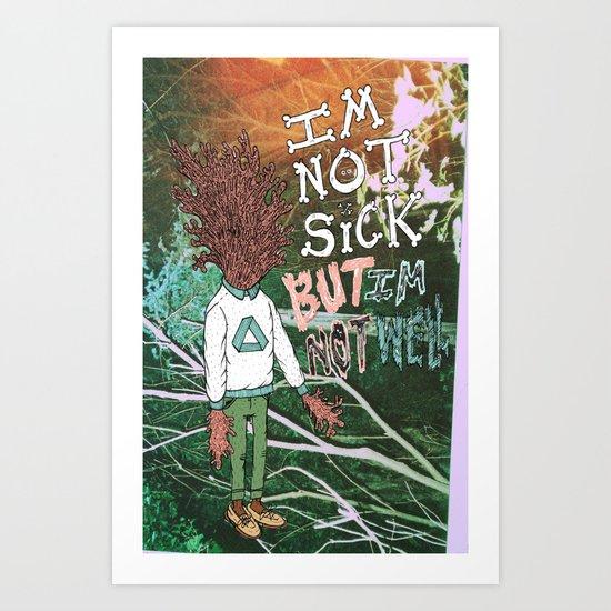 NOT SICK ✂ NOT WELL Art Print