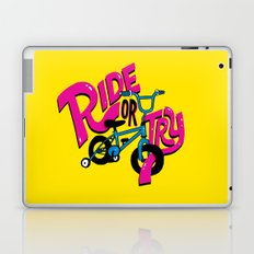 Ride or Try Laptop & iPad Skin