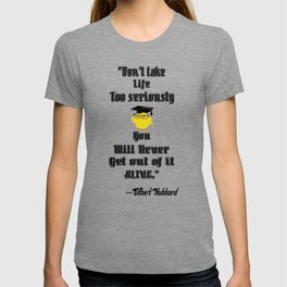 Inspirational Life Quote By Elbert Hubbard T-shirt