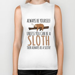 Always Be Yourself Funny Sleeping Sloth Gift Biker Tank