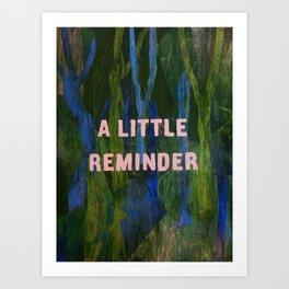 Lil Reminder Art Print