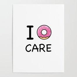 I donut care Poster