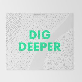 The Hero Project - 01 - Dig Deeper Throw Blanket