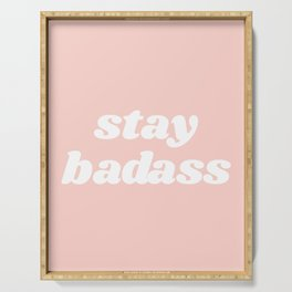 stay badass Serving Tray