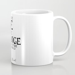 Be The Change - Gandhi Inspirational Action Quote Coffee Mug