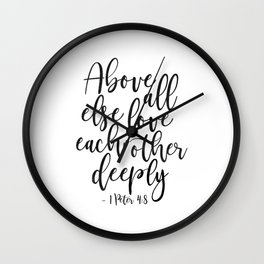 Above All Else Love Each Other Deeply,Christian Print,Scripture Art,Bible Verse,Scripture Art,bible Wall Clock