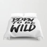 toddler Duvet Covers featuring Born to Be Wild ~ Typography by Leah Flores