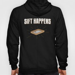 Sift Happens Archaeology Archaeologist History Hoody