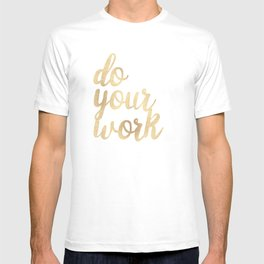 Do Your Work Gold on Black Fabric T-shirt