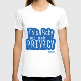 This Baby was made in Privacy T-shirt