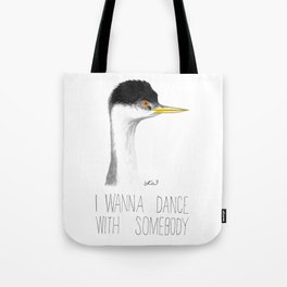 I Wanna Dance With Somebody (Western Grebe) Tote Bag