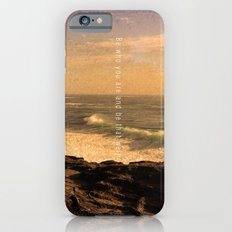 Be who you are and be that well. Slim Case iPhone 6s
