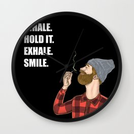 Inhale. Hold. Exhale. Smile. | Weed Lover Story  Wall Clock
