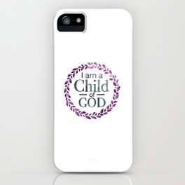 I am a Child of God Watercolor | LDS Painting iPhone Case